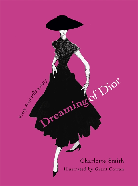 Dreaming of Dior: Every Dress Tells a Story Charlotte Smith